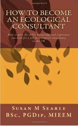 How to become an ecological consultant, by Susan M Searle BSc PGDip MCIEEM (paperback book)